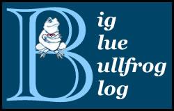 Big Blue Bullfrog Blog